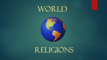 World Religions. There are 5 major world religions: Christianity Judaism Islam Hinduism Buddhism.
