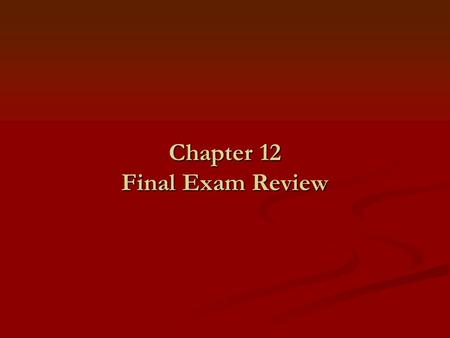 "Chapter 12 Final Exam Review. Section 12.4 ""Simplify Rational Expressions"" A RATIONAL EXPRESSION is an expression that can be written as a ratio (fraction)"