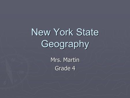 New York State Geography Mrs. Martin Grade 4 Vocabulary ► geography ► hemisphere ► Equator ► lines of latitude ► Prime Meridian ► lines of Longitude.