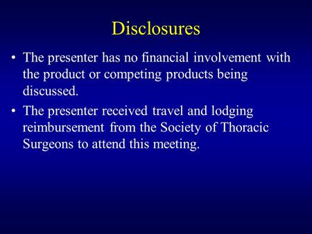 Disclosures The presenter has no financial involvement with the product or competing products being discussed. The presenter received travel and lodging.