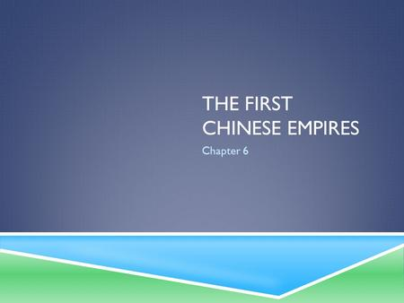 THE first Chinese empires