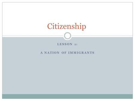 LESSON 1: A NATION OF IMMIGRANTS