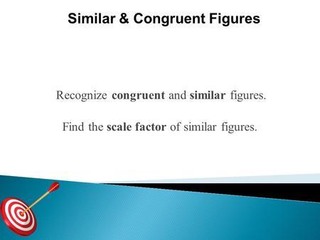 64 Similar And Congruent Figures Similar Figures T Wo Figures