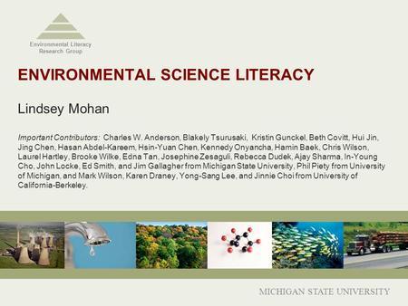 ENVIRONMENTAL SCIENCE LITERACY Lindsey Mohan Important Contributors Charles W Anderson Blakely Tsurusaki