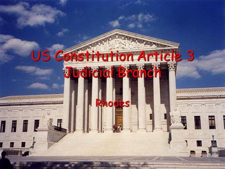 US Constitution Article 3 Judicial Branch Rhodes.