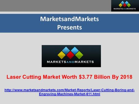 MarketsandMarkets Presents Laser Cutting Market Worth $3.77 Billion By 2018  Engraving-Machines-Market-611.html.