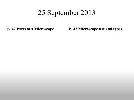 25 September 2013 p. 42 Parts of a Microscope