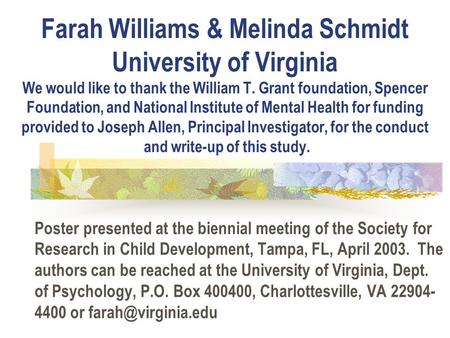 Farah Williams & Melinda Schmidt University of Virginia We would like to thank the William T. Grant foundation, Spencer Foundation, and National Institute.