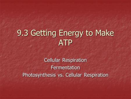 9.3 Getting Energy to Make ATP