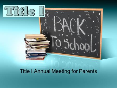 Title I Annual Meeting for Parents. What is Title I? Title 1 is the nation's oldest and largest federally funded program, according to the U.S. Department.