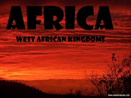 Africa West African Kingdoms. Aim: How did the West African kingdoms develop into trading empires? Do Now: Answer review Multiple Choice Questions on.