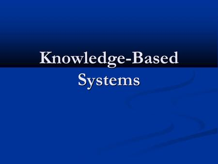 Knowledge-Based Systems. Course Overview  Introduction  Knowledge Representation  Semantic Nets, Frames, Logic  Reasoning <strong>and</strong> Inference  Predicate.