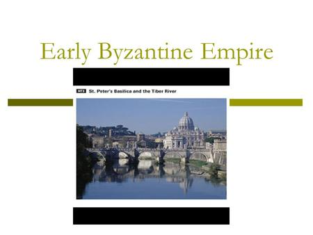 Early Byzantine Empire. Essential Question  What were main characteristics of the Byzantine Empire. Sprawling Empire Justinian Legal Code Public Works.
