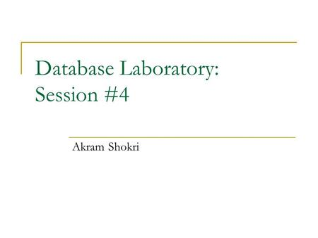 Database Laboratory: Session #4 Akram Shokri. DB-Lab 2 Lab Activity You must already created all tables You have to have inserted proper data in tables.