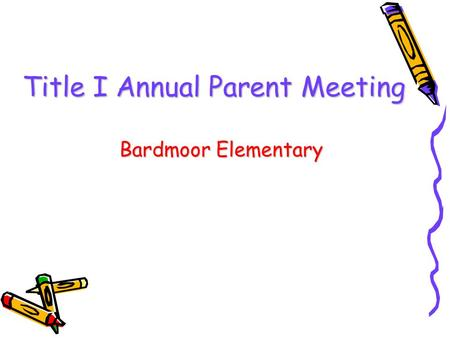 Title I Annual Parent Meeting Bardmoor Elementary.