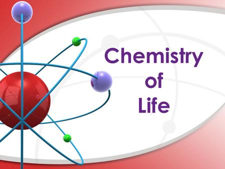 Chemistry of Life. Composition of Matter anything that occupies space and has mass Matter is the quantity of matter an object has Mass Mass vs. Weight.