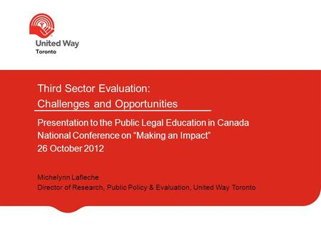 "Third Sector Evaluation: Challenges and Opportunities Presentation to the Public Legal Education in Canada National Conference on ""Making an Impact"" 26."