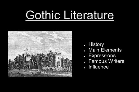Gothic Literature History Main Elements Expressions Famous Writers