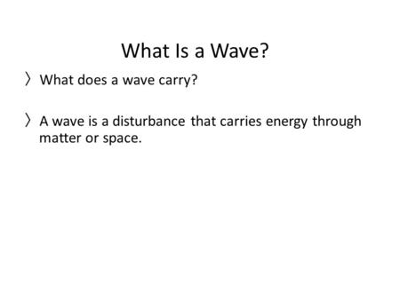 What Is a Wave? What does a wave carry?