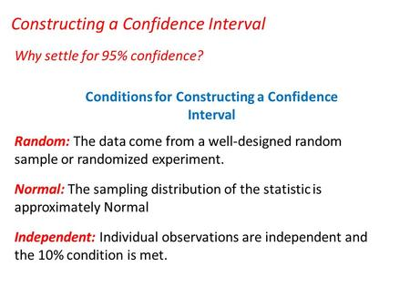 Conditions for Constructing a Confidence Interval