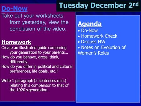 Do-Now Take out your worksheets from yesterday, view the conclusion of the video. Homework Create an illustrated guide comparing your generation to your.