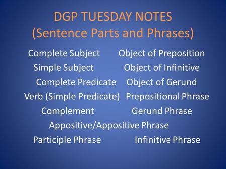 DGP TUESDAY NOTES (Sentence Parts and Phrases)