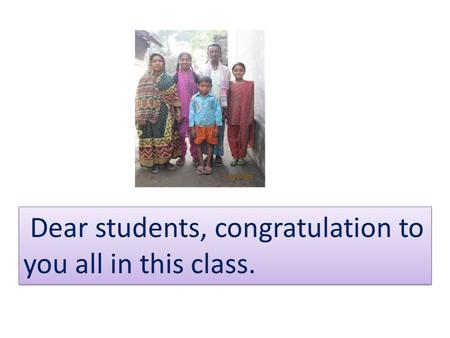 Dear students, congratulation to you all in this class.