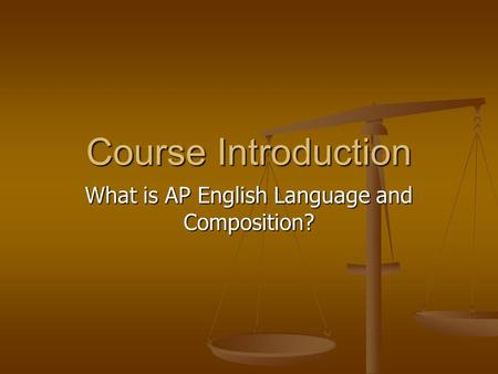 What is AP English Language and Composition? Course Introduction.