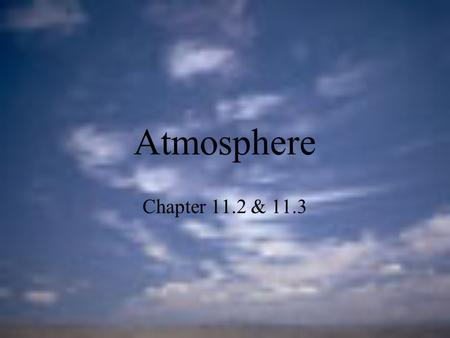 Atmosphere Chapter 11.2 & 11.3.