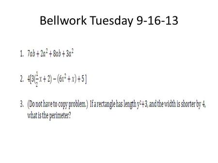 Bellwork Tuesday 9-16-13. Bellwork Solutions 9-16-14.