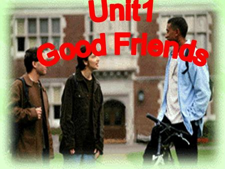 Unit 1 Good Friends The First Period  - ppt video online