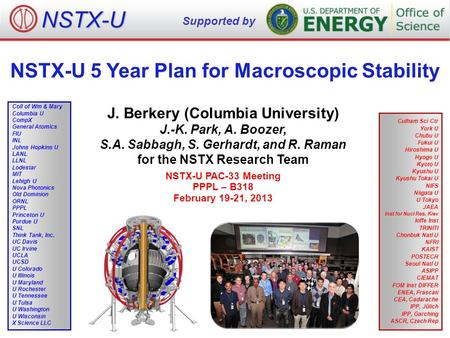 NSTX-U 5 Year Plan for Macroscopic <strong>Stability</strong> J. Berkery (Columbia University) J.-K. Park, A. Boozer, S.A. Sabbagh, S. Gerhardt, <strong>and</strong> R. Raman for the NSTX.
