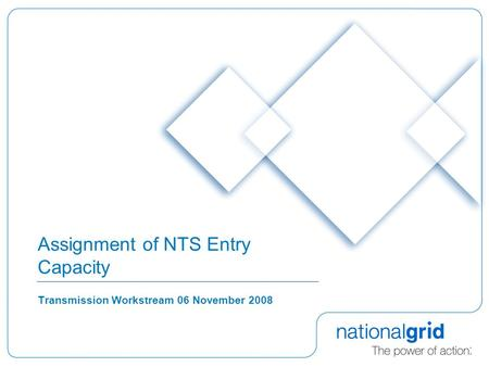 Assignment of NTS Entry Capacity Transmission Workstream 06 November 2008.