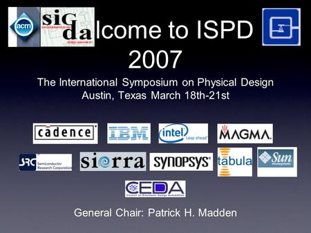 Welcome to ISPD 2015 ACM International Symposium on Physical