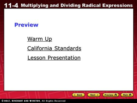11-4 Multiplying and Dividing Radical Expressions Warm Up Warm Up Lesson Presentation Lesson Presentation California Standards California StandardsPreview.