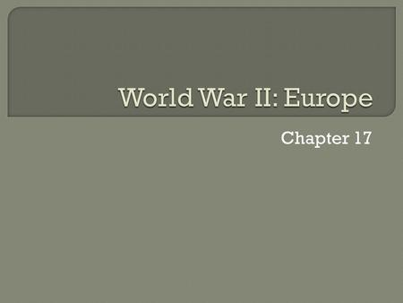 Chapter 17.  Hitler's conquest continues Denmark Norway.