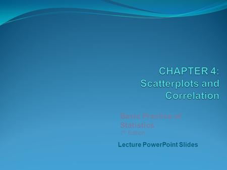 Lecture PowerPoint Slides Basic Practice of Statistics 7 th Edition.
