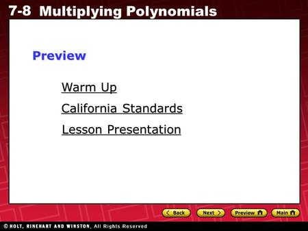 7-8 Multiplying <strong>Polynomials</strong> Warm Up Warm Up Lesson Presentation Lesson Presentation California Standards California StandardsPreview.
