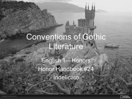 Conventions of Gothic Literature English 1—Honors Honor Handbook #24 Indelicato.