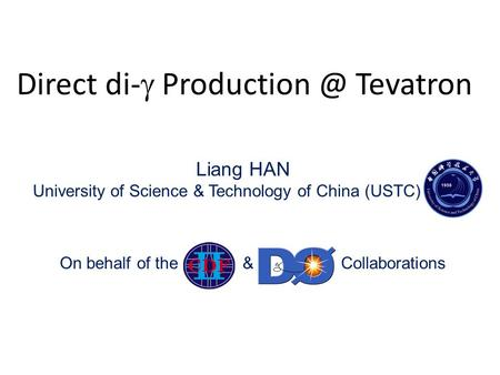 Direct di-  Tevatron On behalf of the & Collaborations Liang HAN University of Science & Technology of China (USTC)