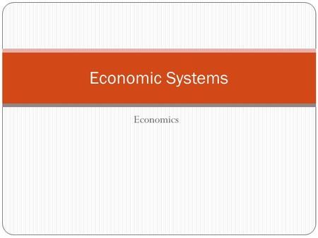 Economic Systems Economics.