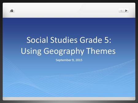 Social Studies Grade 5: Using Geography Themes
