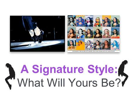 A Signature Style: What Will Yours Be?. Japanese Ukiyo-e prints Impressionist style, Van Gogh Russian-Kandinsky, Bauhaus, geometrical Style.