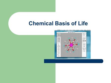 Chemical Basis of Life. Matter – Anything that occupies space and has mass Mass – The amount of matter in an object (kg) Weight – Gravitational force.