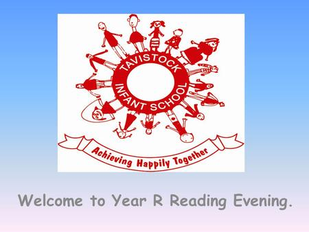 Welcome to Year R Reading Evening.. Development Matters: Reading 40-60 Months Continues a rhyming string. Hears and says the initial sound in words. Can.