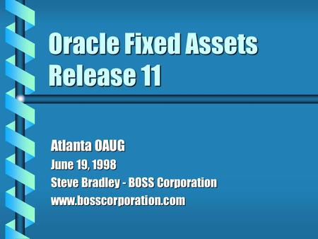 Extending Oracle Apps to Streamline Fixed Assets Processing Brett