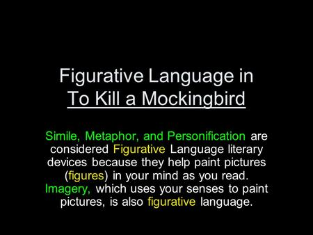 Figurative Language In To Kill A Mockingbird Ppt Video Online Download
