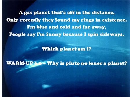 WARM-UP # 2 – Why is pluto no loner a planet?
