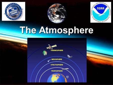 The Atmosphere. What is the Earth's Atmosphere?  Our atmosphere is the mixture of gases and particles that surround the Earth.  The atmosphere is held.