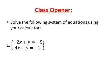 Class Opener:. Identifying Matrices Student Check: